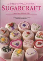 The International School of Sugarcraft Book One: Beginners