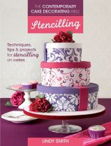 The Contemporary Cake Decorating Bible Stencilling - Lindy Smith