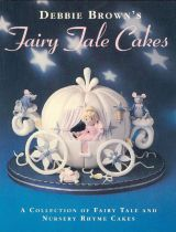 Fairy Tale Cakes: A collection of Fairy Tale and Nursery Rhyme Cakes
